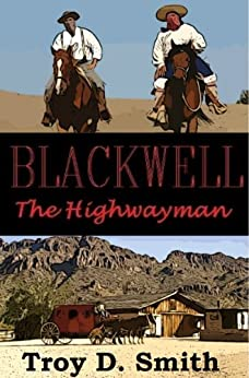 Blackwell the Highwayman (The Blackwells) by [Smith, Troy D.]