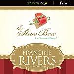 The Shoe Box: A Christmas Story   Francine Rivers