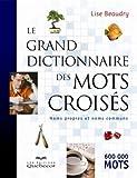 Le grand dictionnaire des mots croisés Noms propres et noms communs
