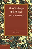 The Challenge of the Greek and Other Essays, Glover, T. R., 1107643155