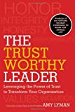 The Trustworthy Leader, Amy Lyman and Hal Adler, 0470596287