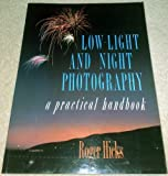 Low-Light and Night Photography, Roger Hicks, 071539990X