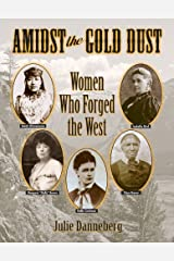 Amidst the Gold Dust: Women Who Forged the West Paperback