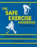 The Safe Exercise Handbook : Guide to Lifetime, Injury-Free Fitness, Branner, Toni T., 0787273325