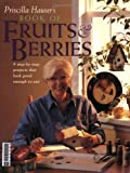 Priscilla Hauser's Book of Fruits and Berries, Priscilla Hauser, 1581800703