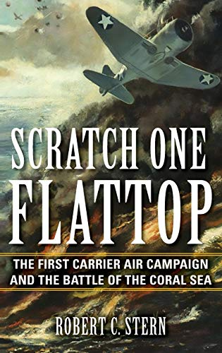Scratch One Flattop: The First Carrier Air Campaign and the Battle of the Coral Sea (Twentieth-Century Battles) (The Of Sea Coral)