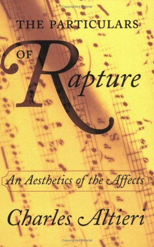 By Charles Altieri - The Particulars of Rapture: An Aesthetics of the Affects: 1st (first) Edition PDF
