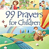 99 Prayers for Children (99 Stories from the Bible)