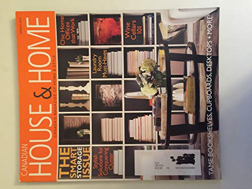 Canadian House & Home Magazine - March 2007 - The Smart Storage Issue - Wine Cellars 101 by Canadian House & Home Magazine