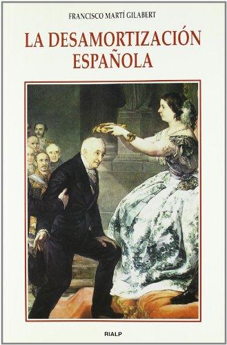 La Desamortizacion Espa~nola (Spanish Edition) by Ediciones Rialp