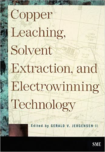 Read online Copper Leaching, Solvent Extraction, and Electrowinning Technology PDF, azw (Kindle), ePub, doc, mobi