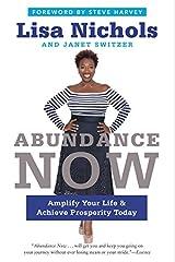 Abundance Now: Amplify Your Life & Achieve Prosperity Today Paperback