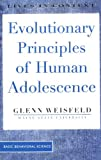 Evolutionary Principles of Human Adolescence, Glenn Weisfeld, 0813333180