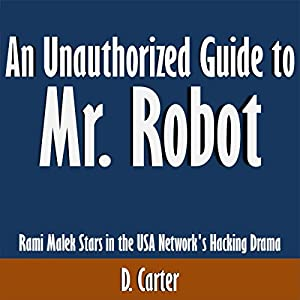 An Unauthorized Guide to Mr. Robot Audiobook