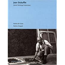 Jean Dubuffet: Works, Writings, Interviews