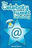 The Celebrity Tweet Directory, Jeanne Harris, 0470621834
