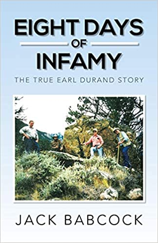 Eight Days Of Infamy The True Earl Durand Story Babcock Jack
