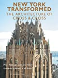 img - for New York Transformed: The Architecture of Cross & Cross book / textbook / text book
