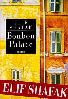 Bonbon palace : roman, Shafak, Elif