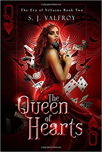 The Queen of Hearts: Volume 2 (The Era of Villains)