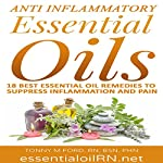 Anti-Inflammatory Essential Oils: 18 Best Essential Oils for Inflammation | Tonny M Ford RN