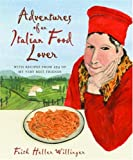 Adventures of an Italian Food Lover, Faith Heller Willinger, 0307346390
