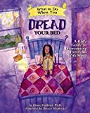 What to Do When You Dread Your Bed: A Kid's Guide to Overcoming Problems with Sleep: 5