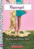 Rapunzel, the One With All the Hair: A Wish Novel (Twice Upon a Time)