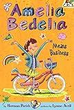 Amelia Bedelia Means Business, Herman Parish, 0062094971