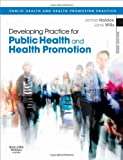 Developing Practice for Public Health and Health Promotion, 3e 3rd Edition