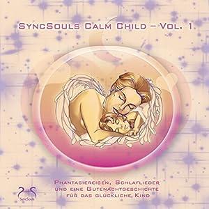 Calm Child: Entspannung, Ausgeglichenheit, besser Einschlafen Hörbuch