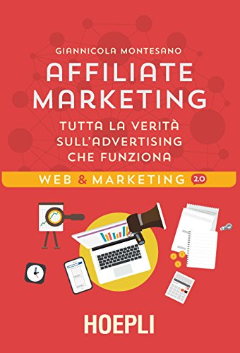 Download PDF Affiliate marketing - Tutta la verità sull'advertising che funziona