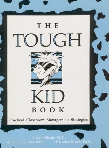 The Tough Kid Book: Practical Classroom Management Strategies by Ginger Rhode William R. Jenson H. Kenton Reavis (1992-12-01) Spiral-bound