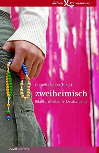 zweiheimisch: Bikulturell leben in Deutschland