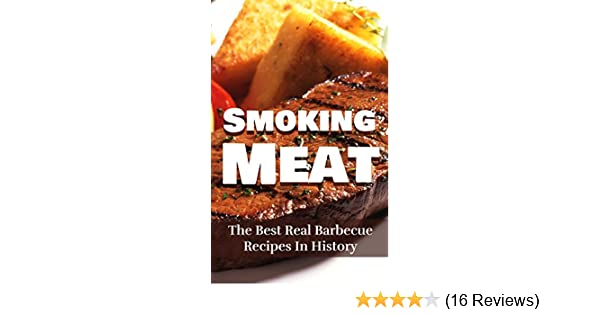 Smoking Meat: The Best Real Barbecue Recipes In History - Kindle edition by Jeremy Clark. Cookbooks, Food & Wine Kindle eBooks @ Amazon.com.