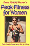 Paula Newby-Fraser's Peak Fitness for Women, Paula Newby-Fraser and John Mora, 0873226720