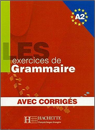 Les 500 Exercices De Grammaire A2 Livre Corriges
