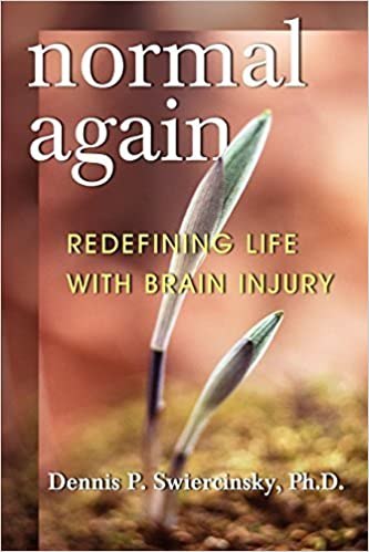 Book Normal Again: Redefining Life with Brain Injury by Swiercinsky, Dennis (2002)