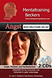 Hörbuch: Angst - Jetzt überwinde ich sie! Selbsthilfe CD bei Angst, Phobien und Panikattacken - endlich wieder angstfrei leben! (Doppel-CD) (Mentaltraining-Beckers)