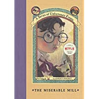 The Miserable Mill (A Series of Unfortunate Events, Book 4) (A Series of Unfortunate Events, 4)