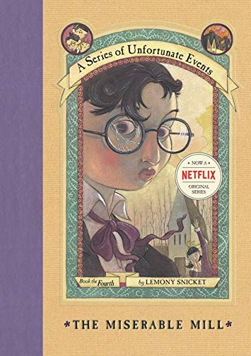 The Miserable Mill (A Series of Unfortunate Events, Book 4): Lemony Snicket,  Brett Helquist: Books - Amazon.ca