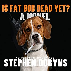 Is Fat Bob Dead Yet? Audiobook