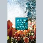 Looking Through the Water | Ginny Karoub