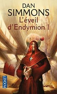 Les cantos d'Hypérion : [7] : L'éveil d'Endymion, Simmons, Dan