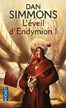 Les voyages d'Endymion, tome 3 : L'éveil d'Endymion 1  par Simmons