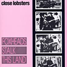 Foxhead Stalk This Land by Close Lobsters (2002-10-15)