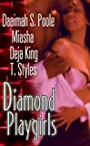 Diamond Playgirls, Daaimah S. Poole and Miasha, 0758223579