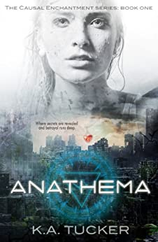 Anathema (Causal Enchantment Book 1) by [Tucker, K.A.]