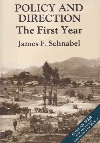 Policy and direction: The first year (United States Army in the Korean War)