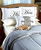The Lakeside Collection 3-pc. His, Hers, the Dog Pillowcase Set